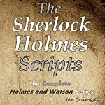 The Sherlock Holmes Scripts: The Complete Holmes and Watson Series: The Holmes and Watson Series, Book 5 | Ian Shimwell