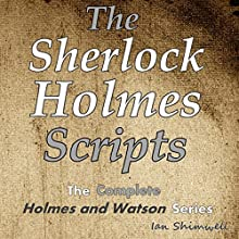 The Sherlock Holmes Scripts: The Complete Holmes and Watson Series: The Holmes and Watson Series, Book 5 Audiobook by Ian Shimwell Narrated by Kevin Theis