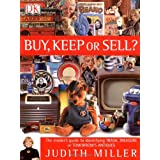 Buy, Keep or Sell?: The insider's guide to identifying trash, treasure or tomorrow's antiquesby Judith Miller