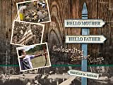 Hello Mother, Hello Father: Celebrating Summer Camp