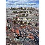 ¿Acaso viene la Era del Anticristo, Martirio, Rapto y Reino del Milenio? (II) - Comentarios y Sermones sobre el...
