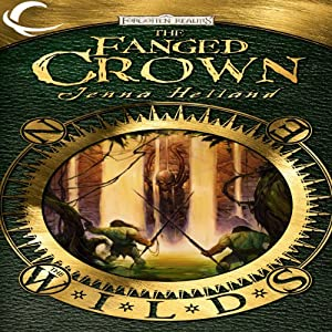 The Fanged Crown: Forgotten Realms: The Wilds, Book 1   [Jenna Helland]