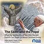 The Saint and the Pope: What the Spirituality of Two Men Named Francis Can Teach Us About Christian Living | Fr. Daniel P. Horan OFM
