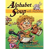 Alphabet Soup with Anchovies ~ Richard Scott Morris