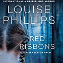 Red Ribbons: Dr. Kate Pearson, Book 1 Audiobook by Louise Phillips Narrated by Caroline Morahan