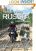 Venture Into Russia: Three Motorcycle Journeys