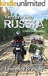 Venture Into Russia: Three Motorcycle...