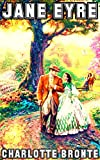 Jane Eyre: By Charlotte Bronte (Illustrated + Unabridged + Active Contents) (English Edition)
