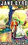 Jane Eyre: By Charlotte Bronte (Illus...
