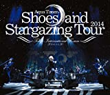 Shoes and Stargazing Tour 2014 [DVD]/