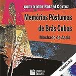 Memórias Póstumas de Brás Cubas [The Posthumous Memoirs of Bras Cubas] | Machado de Assis