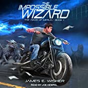 The Impossible Wizard: Aegis of Merlin Series, Book 1 | [James E. Wisher]