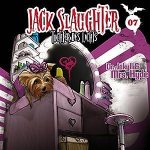 Dr. Jekyll und Mrs. Hyde (Jack Slaughter - Tochter des Lichts 7) Hörspiel