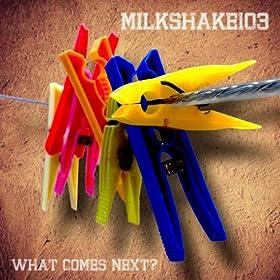 milkshake 103 what comes next?
