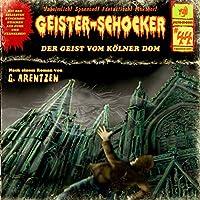 Der Geist vom Kölner Dom (Geister-Schocker 44) Hörbuch