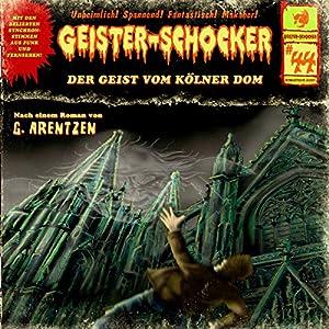 Der Geist vom Kölner Dom (Geister-Schocker 44) Hörspiel