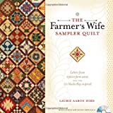 The Farmers Wife Sampler Quilt: Letters from 1920s Farm Wives and the 111 Blocks They Inspired