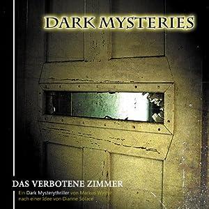 Das verbotene Zimmer (Dark Mysteries 7) Hörspiel