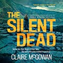 The Silent Dead: Paula Maguire, Book 3 Audiobook by Claire McGowan Narrated by Joanne King