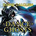 A Dance of Ghosts: Book 5 of Shadowdance (       UNABRIDGED) by David Dalglish Narrated by Elijah Alexander