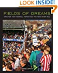 Fields of Dreams: Grounds that footba...