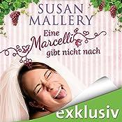 Eine Marcelli gibt nicht nach (Die Marcelli-Schwestern 1) | Susann Mallery