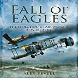 img - for Fall of Eagles: Airmen of World War One book / textbook / text book