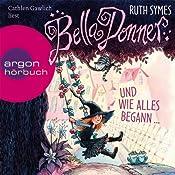 Bella Donner und wie alles begann... (Bella Donner 1) | Ruth Symes