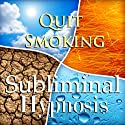 Quit Smoking with Subliminal Affirmations: Smoking Cessation & Stop Tabacco Addiction, Solfeggio Tones, Binaural Beats, Self Help Meditation Hypnosis  by Subliminal Hypnosis
