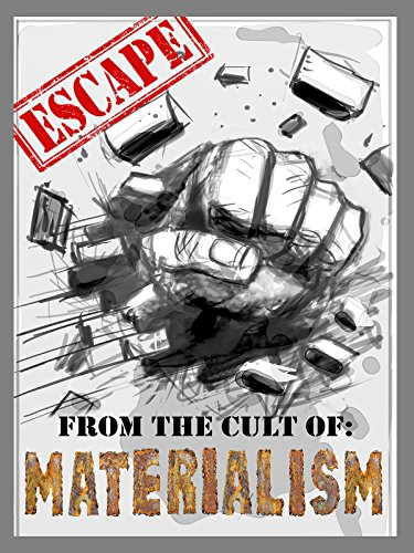 Escape! From the Cult of Materialism