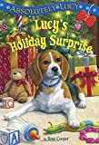 img - for Absolutely Lucy #7: Lucy's Holiday Surprise (A Stepping Stone Book(TM)) book / textbook / text book