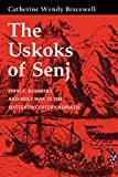 img - for The Uskoks of Senj: Piracy, Banditry, and Holy War in the Sixteenth-Century Adriatic book / textbook / text book
