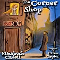 The Corner Shop Audiobook by Elizabeth Cadell Narrated by Helen Taylor
