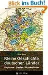 Kleine Geschichte deutscher L�nder: R...