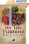 Sir John Hawkwood: Chivalry and the A...