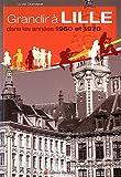 echange, troc Sylvie Dumaine - Grandir à Lille dans les années 1960 et 1970