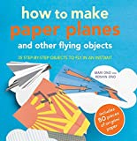 How-to-Make-Paper-Planes-and-Other-Flying-Objects-35-Step-by-Step-Objects-to-Fly-in-an-Instant