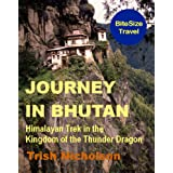 Journey in Bhutan: Himalayan Trek in the Kingdom of the Thunder Dragon - BiteSize Travel: Book 3