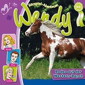 Rodeo auf der Western Ranch (Wendy 55) Hörspiel