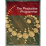 The Productive Programmer (Theory in Practice (O'Reilly))by Neal Ford