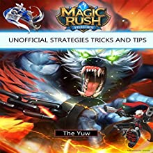 Magic Rush Heroes Unofficial Strategies Tricks and Tips Audiobook by  The Yuw Narrated by Chuck Rockroad