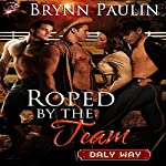 Roped by the Team: Daly Way Series, Book Six | Brynn Paulin