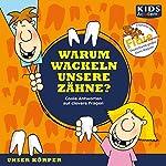 Warum wackeln unsere Zähne? | Katharina Schubert,Stephanie Mende,Anke S. Hoffmann