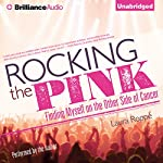Rocking the Pink: Finding Myself on the Other Side of Cancer | Laura Roppé