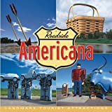 Roadside Americana: Landmark Tourist Attractionsby Eric Peterson
