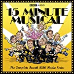 15 Minute Musical, Series 4 | David Quantick,Richie Webb,Dave Cohen