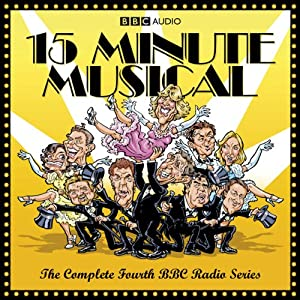 15 Minute Musical, Series 4 | [David Quantick, Richie Webb, Dave Cohen]