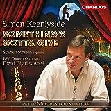 Something's Gotta Give [David Charles Abell, Simon Keenlyside] [Chandos: CHAN 10838]