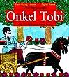 Viel Spa� mit Onkel Tobi: Alle Geschichten in einem Band