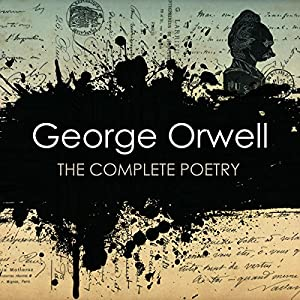 George Orwell: The Complete Poetry Audiobook